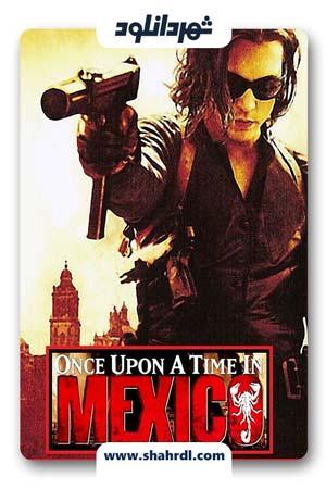 فیلم Once Upon a Time in Mexico 2003