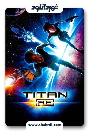 دانلود انیمیشن Titan A.E. 2000