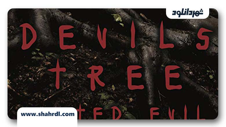 devils tree rooted evil 2018 دانلود فیلم