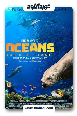 دانلود فیلم Oceans Our Blue Planet 2018 دوبله فارسی