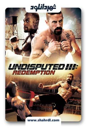 دانلود فیلم Undisputed 3: Redemption 2010