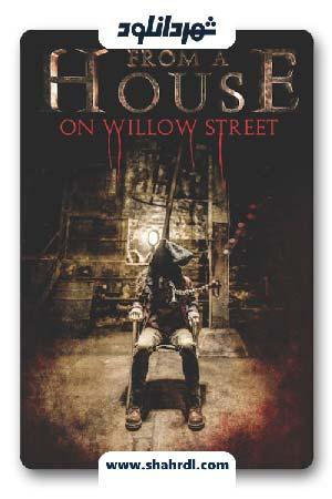 دانلود فیلم From a House on Willow Street 2016 با زیرنویس فارسی