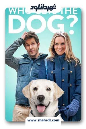 دانلود فیلم Who Gets the Dog? 2016 با زیرنویس فارسی