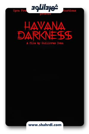 دانلود فیلم Havana Darkness 2019 | دانلود فیلم تاریکی هاوانا