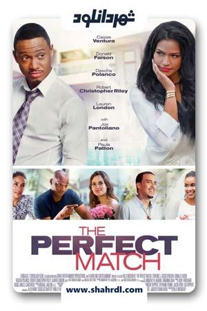 دانلود فیلم The Perfect Match 2016 با زیرنویس فارسی