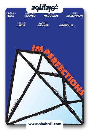 دانلود فیلم Imperfections 2016