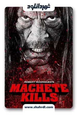 فیلم Machete Kills 2013, دانلود فیلم Machete Kills 2013