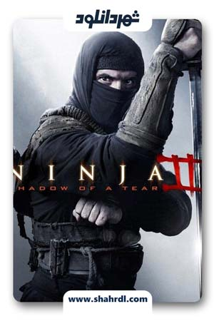 فیلم Ninja: Shadow of a Tear 2013