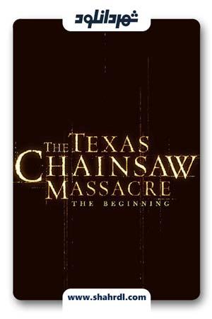 دانلود فیلم The Texas Chainsaw Massacre: The Beginning 2006