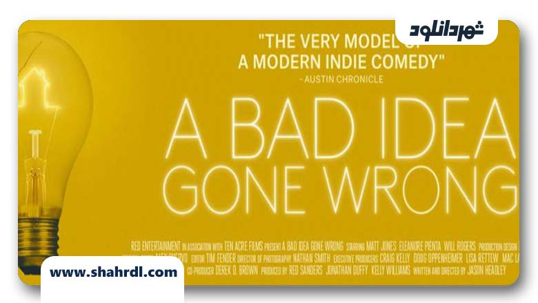 دانلود فیلم A Bad Idea Gone Wrong 2017