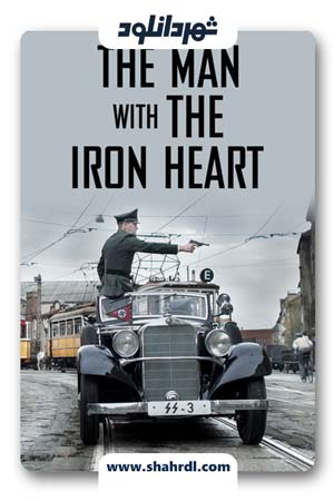 دانلود فیلم The Man with the Iron Heart 2017