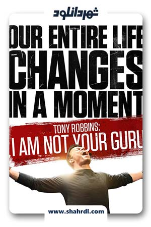 دانلود فیلم Tony Robbins I Am Not Your Guru 2016