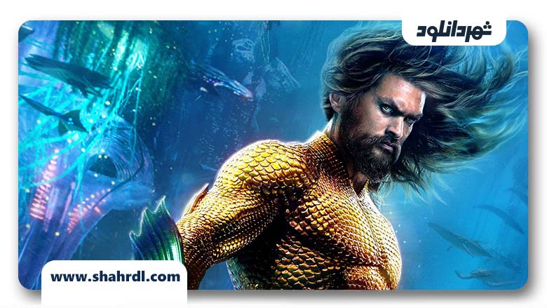 دانلود فیلم آکوامن Aquaman 2018 با زیرنویس فارسی