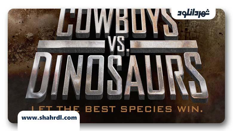 دانلود فیلم Cowboys vs Dinosaurs 2015