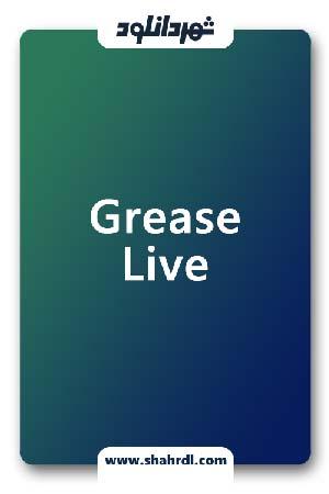 فیلم Grease Live 2016, دانلود فیلم Grease Live 2016