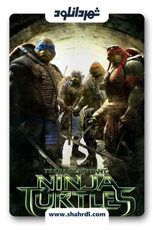 دانلود فیلم Teenage Mutant Ninja Turtles 2014   لاک پشت های نینجا دوبله فارسی