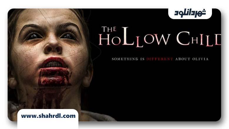 دانلود فیلم The Hollow Child 2017, دانلود فیلم The Hollow Child 2017 با زیرنویس فارسی