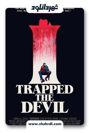 دانلود فیلم I Trapped The Devil 2019 | فیلم من اهریمن را به دام انداختم