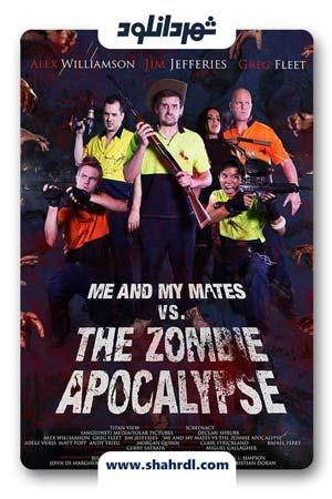 دانلود فیلم Me and My Mates vs. The Zombie Apocalypse 2016 با زیرنویس فارسی