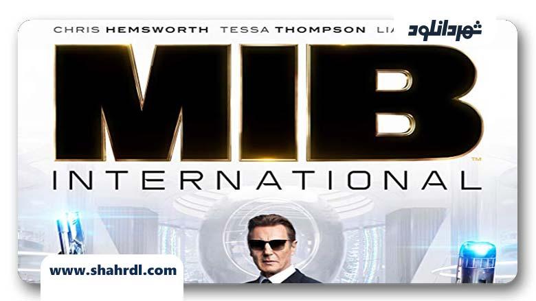 دانلود فیلم Men in Black International 2019, دانلود فیلم Men in Black International 2019 | فیلم مردان سیاهپوش بین المللی