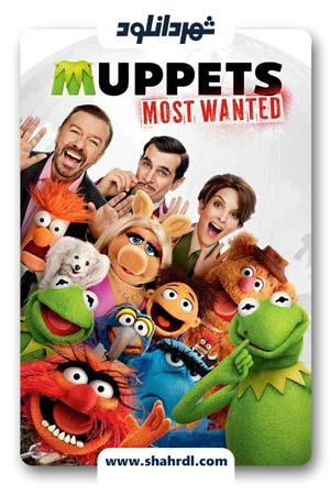 دانلود فیلم Muppets Most Wanted 2014 | ماپت ها تحت تعقیب