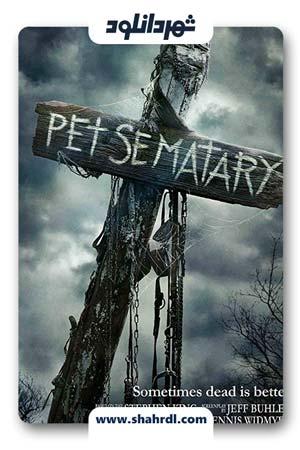 دانلود فیلم Pet Sematary 2019 | دانلود فیلم قبرستان حیوانات خانوادگی