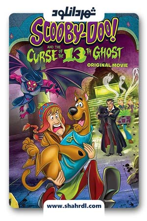 دانلود انیمیشن Scooby Doo And Curse Of 13th Ghost 2019 با زیرنویس فارسی