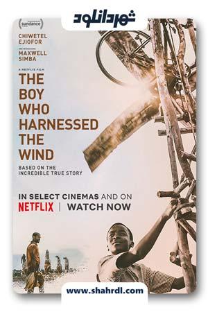 دانلود فیلم The Boy Who Harnessed the Wind 2019 دوبله فارسی