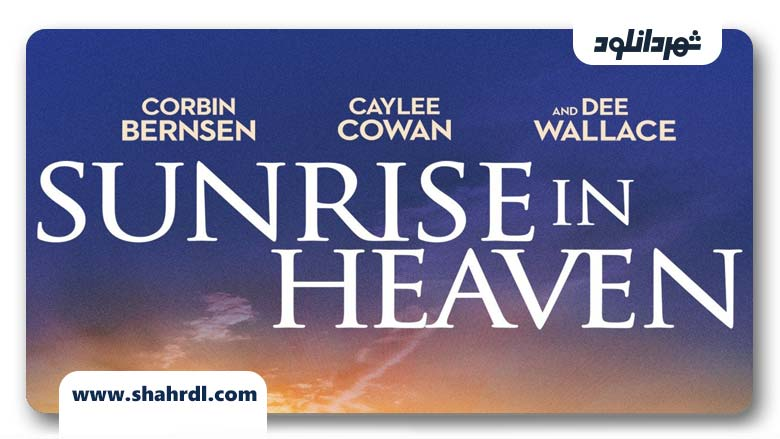 دانلود فیلم Sunrise In Heaven 2019 با زیرنویس فارسی