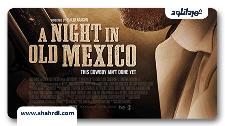 دانلود فیلم A Night in Old Mexico 2013
