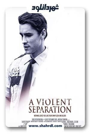 دانلود فیلم A Violent Separation 2019 | دانلود فیلم یک جدایی سخت