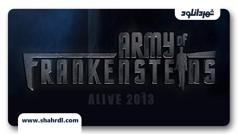 دانلود فیلم Army of Frankensteins 2013