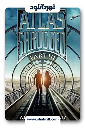 دانلود فیلم Atlas Shrugged: Who Is John Galt? 2014