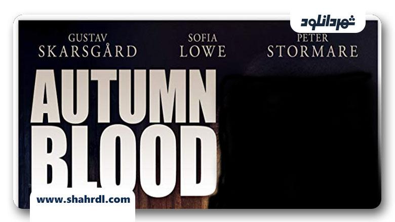 دانلود فیلم Autumn Blood 2013