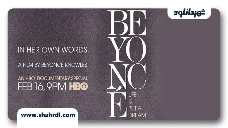 دانلود مستند Beyoncé: Life Is But a Dream 2013