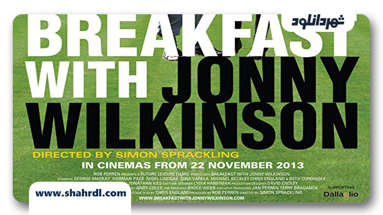 دانلود فیلم Breakfast with Jonny Wilkinson 2013