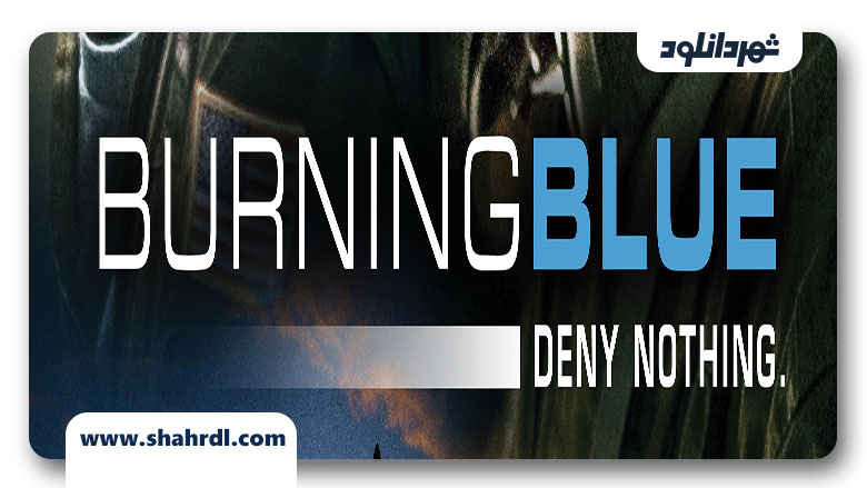دانود فیلم Burning Blue 2013