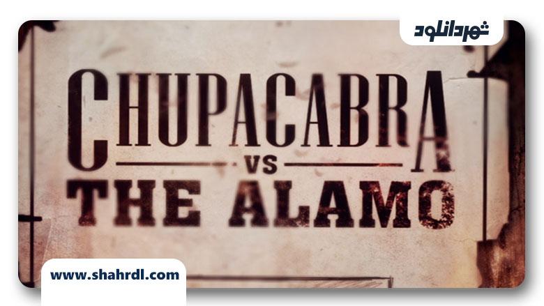 دانلود فیلم Chupacabra vs. the Alamo 2013
