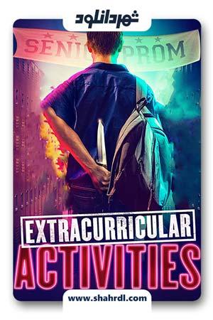 دانلود فیلم Extracurricular Activities 2019 | دانلود فیلم فعالیت های فوق برنامه