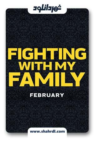 دانلود فیلم Fighting with My Family 2019 | دانلود فیلم مبارزه با خانواده ام