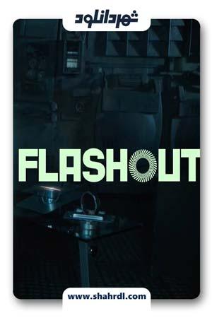 دانلود فیلم Flashout 2019 | دانلود فیلم فلش اوت