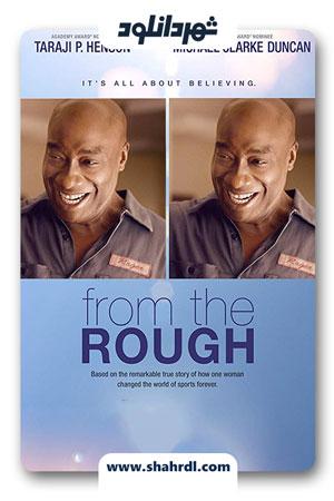دانلود فیلم From the Rough 2013