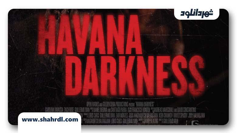 دانلود فیلم Havana Darkness 2019