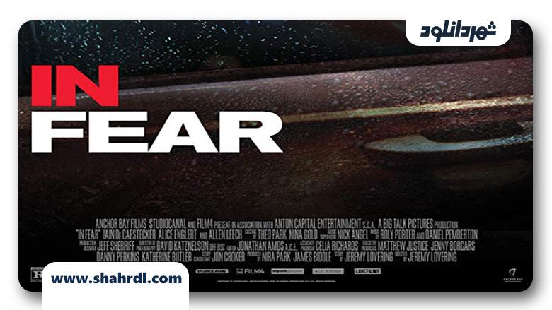 دانلود فیلم In Fear 2013