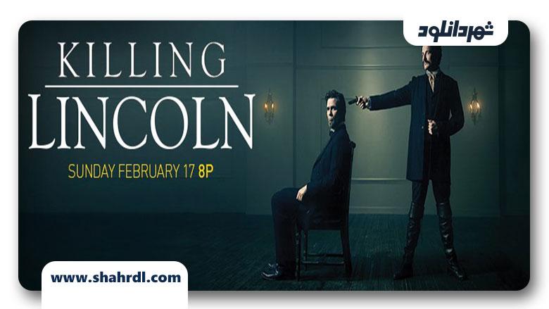 دانلود فیلم Killing Lincoln 2013