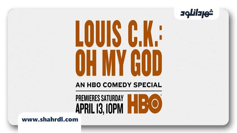 دانلود فیلم Louis C.K. Oh My God 2013