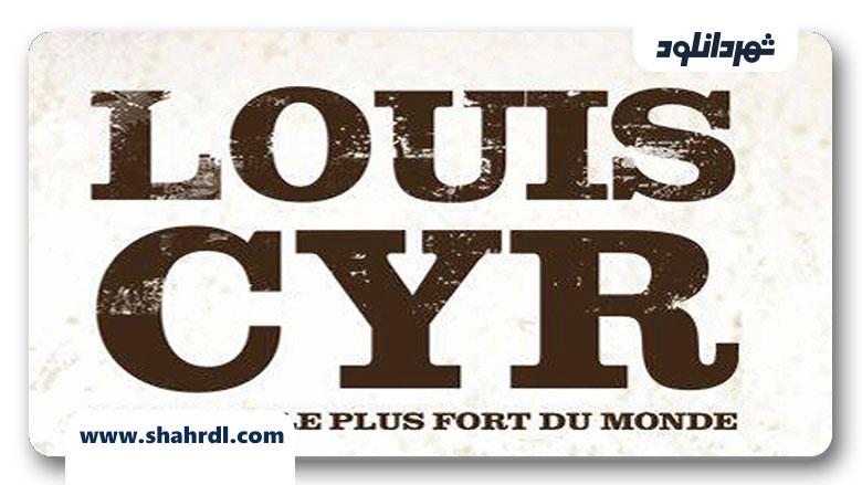 دانلود فیلم Louis Cyr 2013