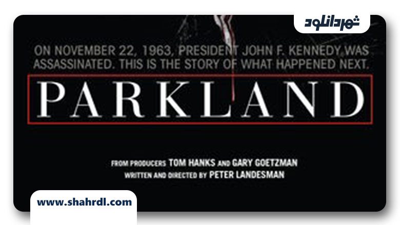 دانلود فیلم Parkland 2013