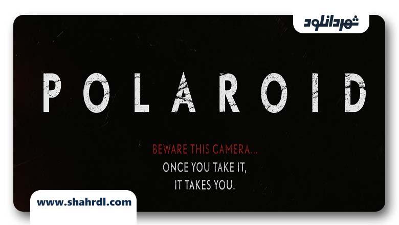دانلود فیلم Polaroid 2019, دانلود فیلم Polaroid 2019 | دانلود فیلم پولاروید