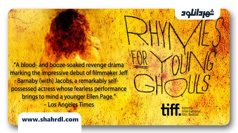 دانلود فیلم Rhymes for Young Ghouls 2013